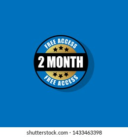 2 month free access badge.Can be used as label,sticker,seal,tag or emblem. designed for websites,banner, advert materials.