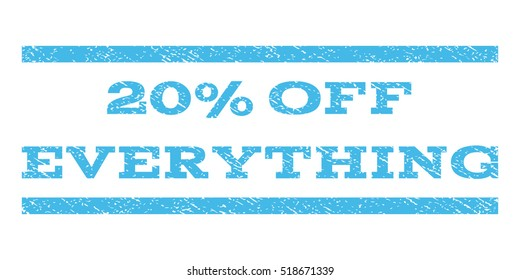 20 Percent Off Everything watermark stamp. Text tag between horizontal parallel lines with grunge design style. Rubber seal stamp with dust texture.