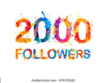 2000 (two thousand) followers. Splash paint inscription