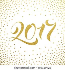 2017 New Year gold glitter lettering for greeting card, calendar, poster. Golden Christmas Handwritten modern brush calligraphy