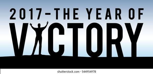 2017 The Year of Victory New Year Motivational Typography Poster with Individual and Land Silhouette and Blue Sky Gradient