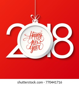 2018 Happy New Year celebrate card with handwritten holiday greetings and christmas ball on red background. Vector illustration.