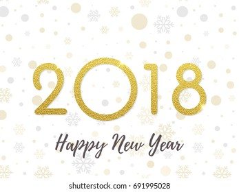 2018 Happy New Year gold glitter greeting card on white premium luxury sparkling background. Vector trendy creative shining or sparkling numbers and snowflakes pattern for Christmas holiday design.