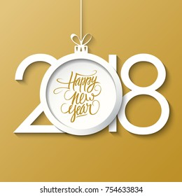 2018 Happy New Year greeting card with handwritten text design and christmas ball. Holiday hand drawn lettering. Vector illustration.