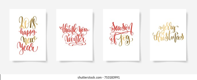 2018 happy new year, thank you winter, season of joy, merry christmas - set of four gold and red hand lettering posters about winter holiday,  vector illustration