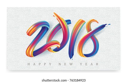 2018  New Year calligraphy with colorful brushstroke oil or acrylic paint design element for greeting card, flyers, leaflets, postcards and posters. Vector illustration.