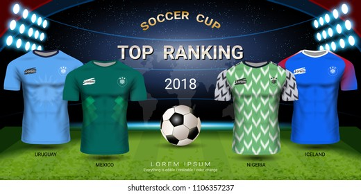 2018 World championship football cup, Top ranking concept, Soccer jersey mockup, Sport t-shirt design kit and uniform templates for Uruguay, Mexico, Nigeria, Iceland (EPS10 vector fully editable)