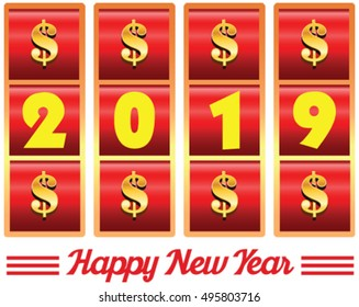 2019 annual year vector. Happy new year. 2019 year number illustration of casino machine slot jackpot with dollar signs.