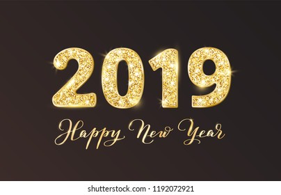 2019 glitter typography design. Happy New Year text, calligraphy. Golden sparkling numbers on black background. For calendars, New year and Christmas cards, party posters, headers, gift tags.