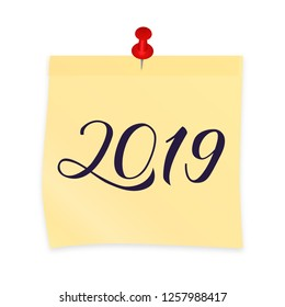 2019 hand written on yellow sticky note attached with red pin. Realistic sticker and pushpin isolated on white. New Year and holidays vector illustration. Easy to edit template for your artworks.