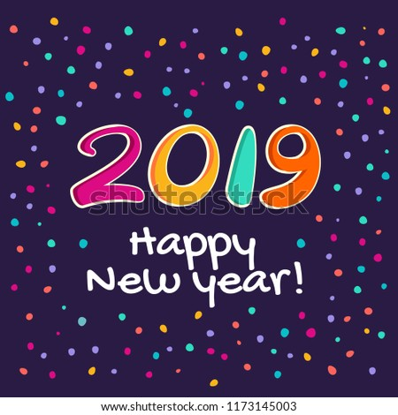 2019 happy new year background colorful lettering on a background of confetti vector illustration