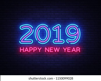2019 Happy New Year Neon Text. 2019 New Year Design template for Seasonal Flyers and Greetings Card or Christmas themed invitations. Light Banner. Vector Illustration