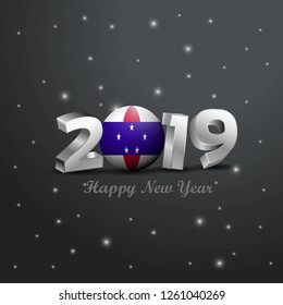 2019 Happy New Year Netherlands Antilles Flag Typography. Abstract Celebration background