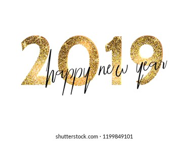 2019 Happy new year. Numbers Golden Glitter Design greeting card. Vector illustration.