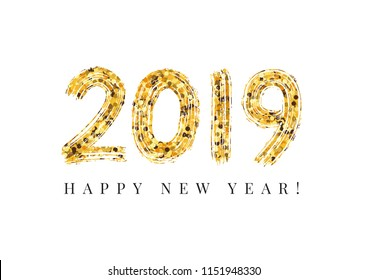2019 Happy New Year. Numeral text hand lettering. Dry brush texture effect.  Design template Celebration typography poster, banner or greeting card for 2019 happy new year. Vector Illustration