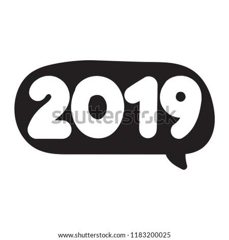 2019 Happy New Year Speech Bubble Stock Vector (Royalty Free ...