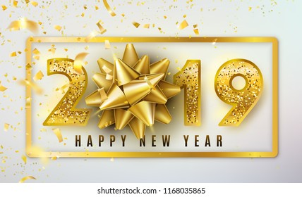 2019 Happy New Year vector background with golden gift bow, confetti, shiny glitter gold numbers and border. Christmas celebrate design. Festive premium concept template for holiday.