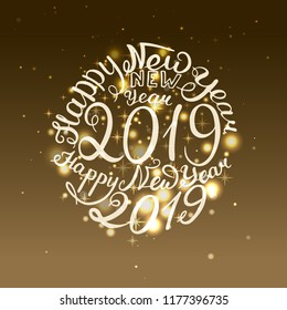 2019 New Year. Phrase the beautiful handwriting. Vector illustration. Gold shine background.