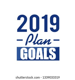 2019 plan goals text sign concept illustration design over white