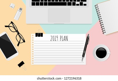 2019 PLAN text on white note paper with pencil, coffee cup, laptop, smart phone and paper clip on pastel background. Vector illustration