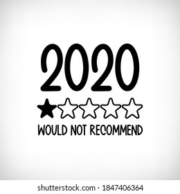 2020 Would Not Recommend Typography Vector Design. One Star rating Funny Quote. Print for T-shirt Poster Banner Stickers Illustrations Designs.