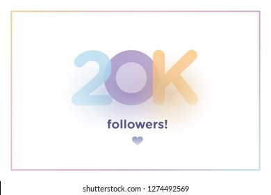20k or 20000, followers thank you colorful background number with soft shadow. Illustration for Social Network friends, followers, Web user Thank you celebrate of subscribers or followers and like