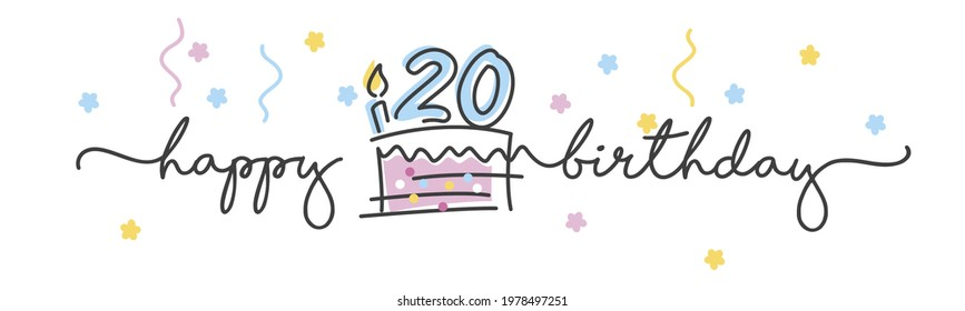 20th Birthday handwritten typography lettering Greeting card with colorful big cake, number, candle and confetti