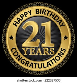 21 years happy birthday congratulations gold label, vector illustration
