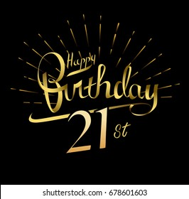 21st Happy Birthday logo. Beautiful greeting card poster with calligraphy Word gold fireworks. Hand drawn design elements. Handwritten modern brush lettering on a black background isolated vector