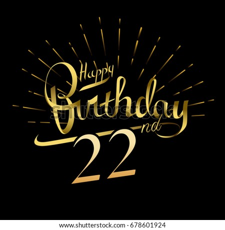 22nd Happy Birthday Logo Beautiful Greeting Card Poster With Calligraphy Word Gold Fireworks Hand