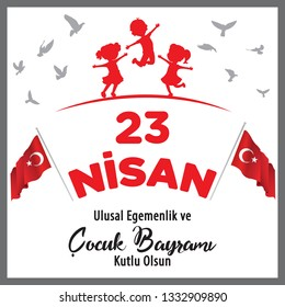 23 April Children's day (Turkish Speak: 23 Nisan Cocuk Bayrami).