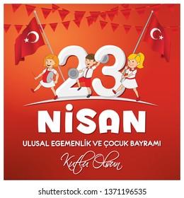 23 April Children's day (Turkish Speak: 23 Nisan Cocuk Bayrami).