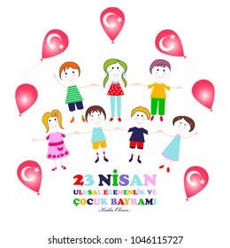 23 April  children's day. Translation: April 23 national sovereignty and children's day.  Turkish translation: 23 Nisan ulusal egemenlik ve cocuk bayrami.