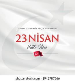 23 April, National Sovereignty and Children's Day Turkey celebration card. (23 Nisan Uusal Egemenlik ve Cocuk Bayrami Kutlu Olsun) vector illustration
