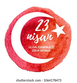 23 Nisan. Translation: 23 April National Sovereignty and Children's Day. Hand drawn vector illustration with bright red texture, national turkish symbol and congratulation text on national holiday.