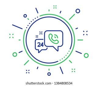 24 hour service line icon. Call support sign. Feedback chat symbol. Quality design elements. Technology 24h service button. Editable stroke. Vector
