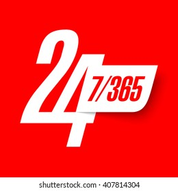 24 hours 7 days a week and 365 days a year sign vector illustration