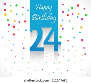 24 years Happy Birthday background or card with colorful confetti with polka dots-vector eps10
