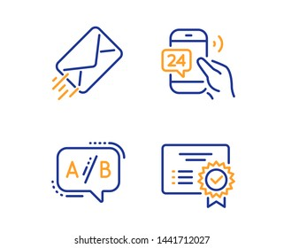 24h service, E-mail and Ab testing icons simple set. Certificate sign. Call support, Mail delivery, Test chat. Verified document. Technology set. Linear 24h service icon. Colorful design set. Vector