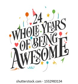 24th Birthday And 24th Anniversary Typography Design, 24 Whole Years Of Being Awesome.