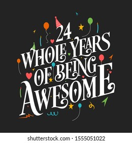 "24th Birthday And 24th Wedding Anniversary Typography Design ""24 Whole Years Of Being Awesome"""