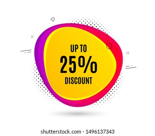 Up to 25% Discount. Banner text shape. Sale offer price sign. Special offer symbol. Save 25 percentages. Geometric vector banner. Discount tag text. Gradient shape badge. Halftone pattern. Vector