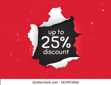 Up to 25% Discount. Ragged hole, torn paper banner. Sale offer price sign. Special offer symbol. Save 25 percentages. Paper with ripped edges. Torn hole red background. Vector