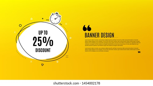 Up to 25% Discount. Yellow banner with chat bubble. Sale offer price sign. Special offer symbol. Save 25 percentages. Coupon design. Flyer background. Hot offer banner template. Vector