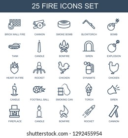 25 fire icons. Trendy fire icons white background. Included outline icons such as brick wall fire, cannon, smoke bomb, blowtorch, bomb, tank, candle. icon for web and mobile.