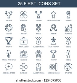 25 first icons. Trendy first icons white background. Included outline icons such as trophy, bandage, medal with star, award, medal, ribbon, ranking. first icon for web and mobile.