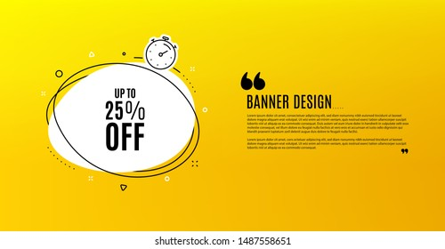 Up to 25% off Sale. Yellow banner with chat bubble. Discount offer price sign. Special offer symbol. Save 25 percentages. Coupon design. Flyer background. Hot offer banner template. Vector