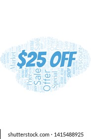 $25 Off word cloud. Wordcloud made with text only.