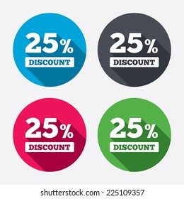 25 percent discount sign icon. Sale symbol. Special offer label. Circle buttons with long shadow. 4 icons set. Vector