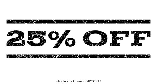 25 Percent Off watermark stamp. Text tag between horizontal parallel lines with grunge design style. Rubber seal black stamp with dirty texture. Vector ink imprint on a white background.